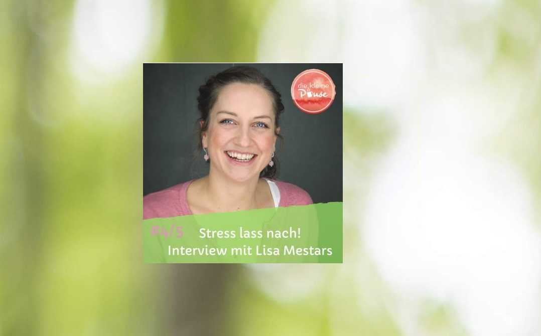 #4 Stress lass nach! Interview mit Lisa Mestars – Teil 1