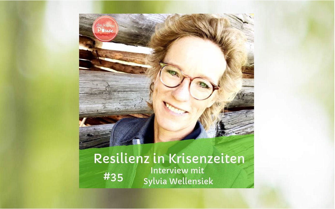 Resilienz in Krisenzeiten – Interview mit Sylvia Wellensiek