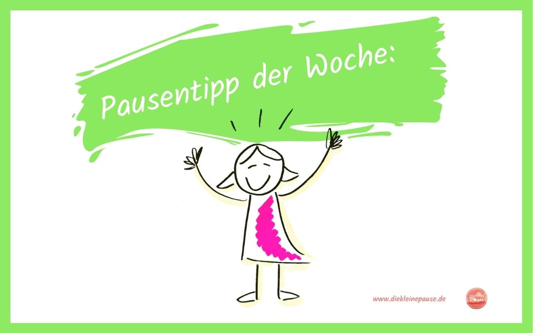 Pausentipp